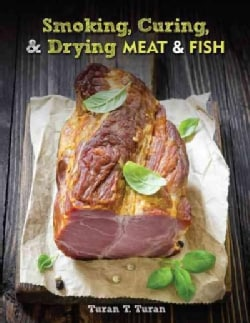 Smoking, Curing, & Drying Meat & Fish (Paperback)