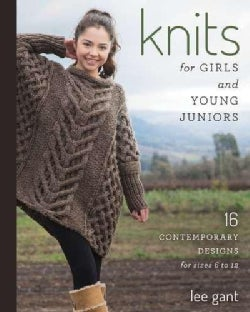Knits for Girls and Young Juniors: 17 Contemporary Designs for Sizes 6 to 12 (Paperback)