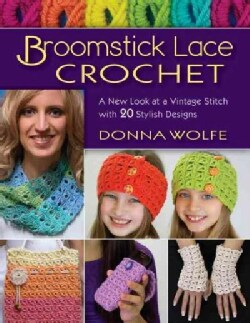 Broomstick Lace Crochet: A New Look at a Vintage Stitch, With 20 Stylish Designs (Paperback)