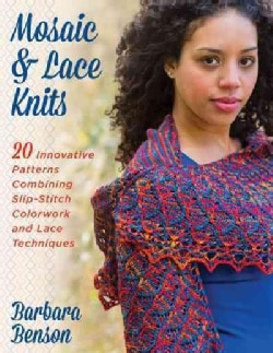 Mosaic & Lace Knits: 20 Innovative Patterns Combining Slip-stitch Colorwork and Lace Techniques (Paperback)