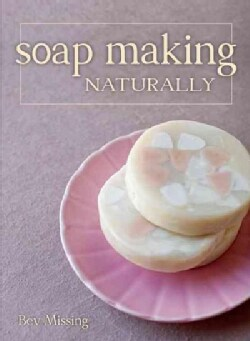 Soap Making Naturally (Paperback)
