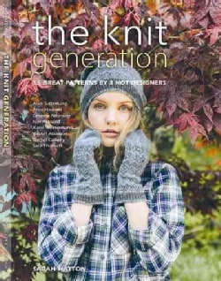 The Knit Generation: 15 Great Patterns by 8 Hot Designers (Paperback)