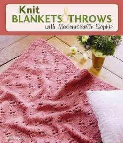 Knit Blankets & Throws With Mademoiselle Sophie (Paperback)