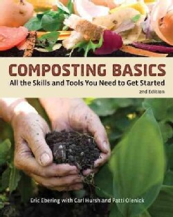 Composting Basics: All the Skills and Tools You Need to Get Started (Paperback)