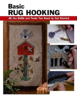 Basic Rug Hooking: All the Skills and Tools You Need to Get Started (Paperback)