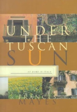 Under the Tuscan Sun: At Home in Italy (Hardcover)