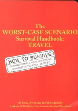 The Worst-Case Scenario Survival Handbook: Travel (Paperback)