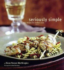 Seriously Simple: Easy Recipes for Creative Cooks (Paperback)