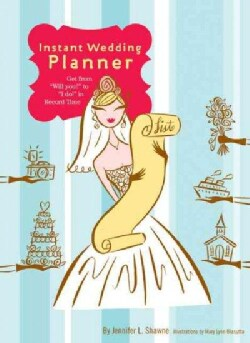 "Instant Wedding Planner: Get from ""Will You?"" to ""I Do!"" in Record Time (Record book)"