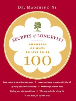 Secrets of Longevity: Hundreds of Ways to Live to Be 100 (Paperback)