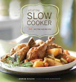 Art of the Slow Cooker: 80 Exciting New Recipes (Paperback)
