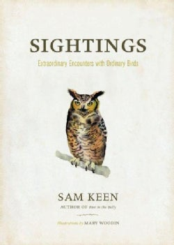 Sightings: Extraordinary Encouters With Ordinary Birds (Hardcover)