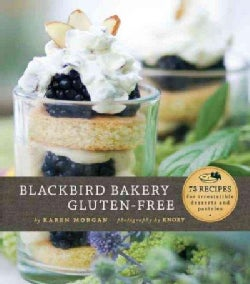 Blackbird Bakery Gluten-Free: 75 Recipes for Irresistible Desserts and Pastries (Hardcover)