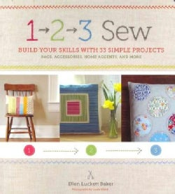 1, 2, 3 Sew: Build Your Skills With 33 Simple Sewing Projects (Paperback)