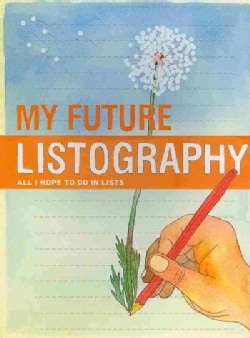 My Future Listography: All I Hope to Do in Lists (Notebook / blank book)