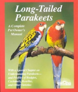 Long-Tailed Parakeets: How to Take Care of Them and Understand Them (Paperback)