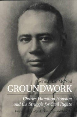 Groundwork: Charles Hamilton Houston and the Struggle for Civil Rights (Paperback)