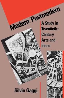 Modern/Postmodern: A Study in Twentieth-Century Arts and Ideas (Paperback)