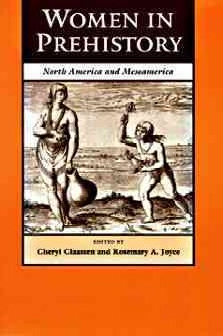 Women in Prehistory: North America and Mesoamerica (Paperback)