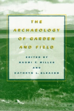 The Archaeology of Garden and Field (Paperback)