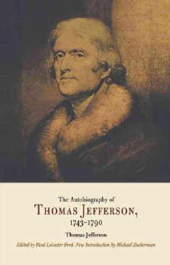 The Autobiography Of Thomas Jefferson, 1743-1790: together with a Summary of the Chief Events in Jefferson's Life (Paperback)