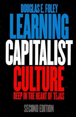Learning Capitalist Culture: Deep in the Heart of Tejas (Paperback)