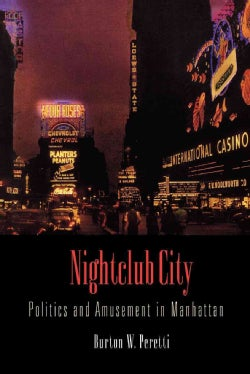 Nightclub City: Politics and Amusement in Manhattan (Paperback)