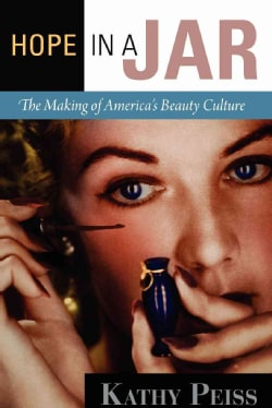 Hope in a Jar: The Making of America's Beauty Culture (Paperback)