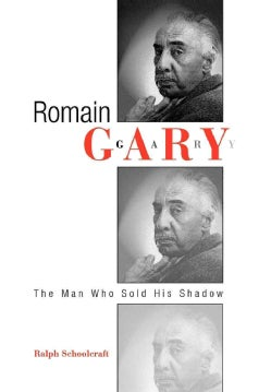 Romain Gary: The Man Who Sold His Shadow (Hardcover)
