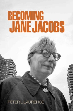 Becoming Jane Jacobs (Hardcover)