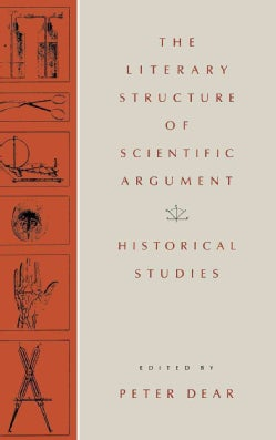 The Literary Structure of Scientific Argument: Historical Studies (Hardcover)