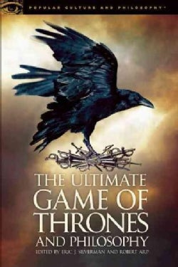 The Ultimate Game of Thrones and Philosophy: You Think or Die (Paperback)