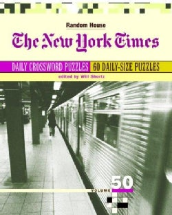 The New York Times Daily Crossword Puzzles: 50 Daily-size Puzzles from the Pages of the New York Times (Paperback)