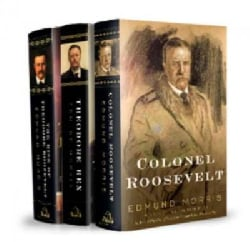 The Rise of Theodore Roosevelt/ Theodore Rex/ Colonel Roosevelt (Hardcover)
