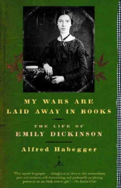 My Wars Are Laid Away in Books: The Life of Emily Dickinson (Paperback)