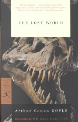 The Lost World: Being an Account of the Recent Amazing Adventures of Professor George E. Challenger, Lord John Ro... (Paperback)