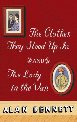 The Clothes They Stood Up in and the Lady in the Van: And, the Lady in the Van (Paperback)