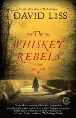 The Whiskey Rebels: A Novel (Paperback)
