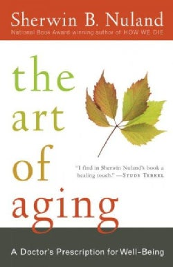 The Art of Aging: A Doctor's Prescription for Well-Being (Paperback)