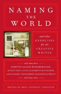 Naming the World: And Other Exercises for the Creative Writer (Paperback)