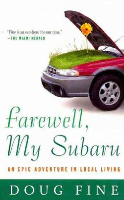 Farewell, My Subaru: An Epic Adventure in Local Living (Paperback)