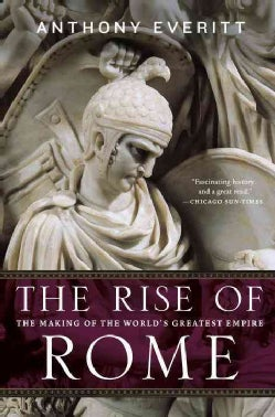 The Rise of Rome: The Making of the World's Greatest Empire (Paperback)