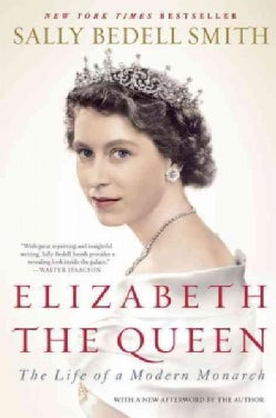 Elizabeth the Queen: The Life of a Modern Monarch (Paperback)