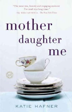 Mother Daughter Me (Paperback)