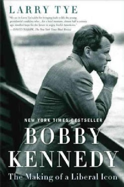 Bobby Kennedy: The Making of a Liberal Icon (Paperback)