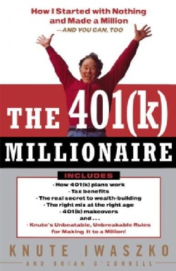 The 401(k) Millionaire: How I Started With Nothing and Made a Million and You Can, Too (Paperback)