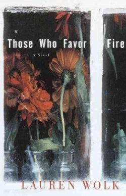 Those Who Favor Fire: A Novel (Paperback)