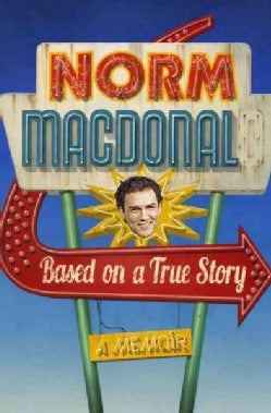 Based on a True Story: A Memoir (Hardcover)