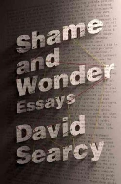 Shame and Wonder: Essays (Hardcover)
