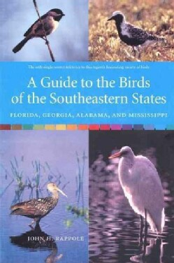 A Guide to the Birds of the Southeastern States: Florida, Georgia, Alabama, And Mississippi (Paperback)